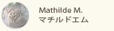 MathildeM. - �ޥ���ɥ���